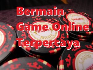 Bermain Game Online Terpercaya