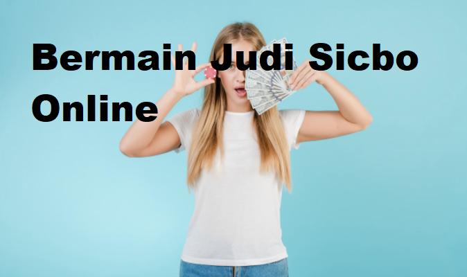 Bermain Judi Sicbo Online