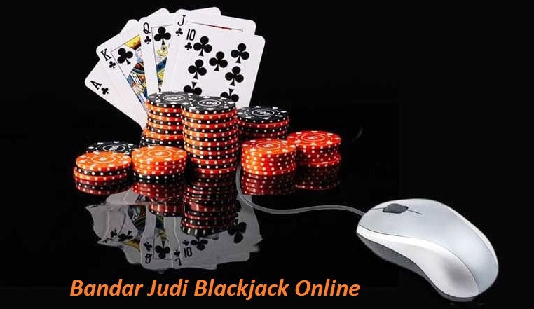 Bandar Judi Blackjack Online