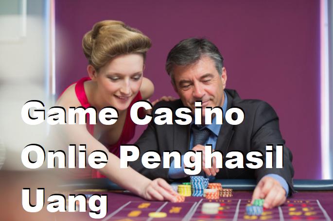Game Casino Onlie Penghasil Uang