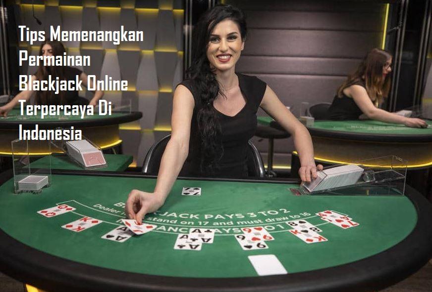 Lakukan Daftar Situs Permainan Blackjack Online Terpercaya Dengan Mudah
