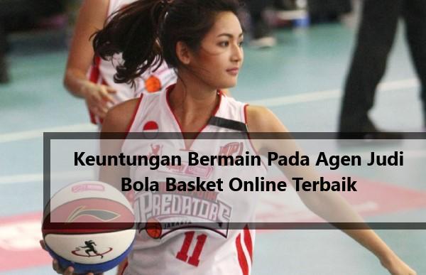Keuntungan Bermain Pada Agen Judi Bola Basket Online Terbaik